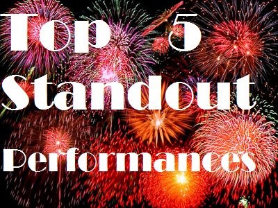 Standout Performances