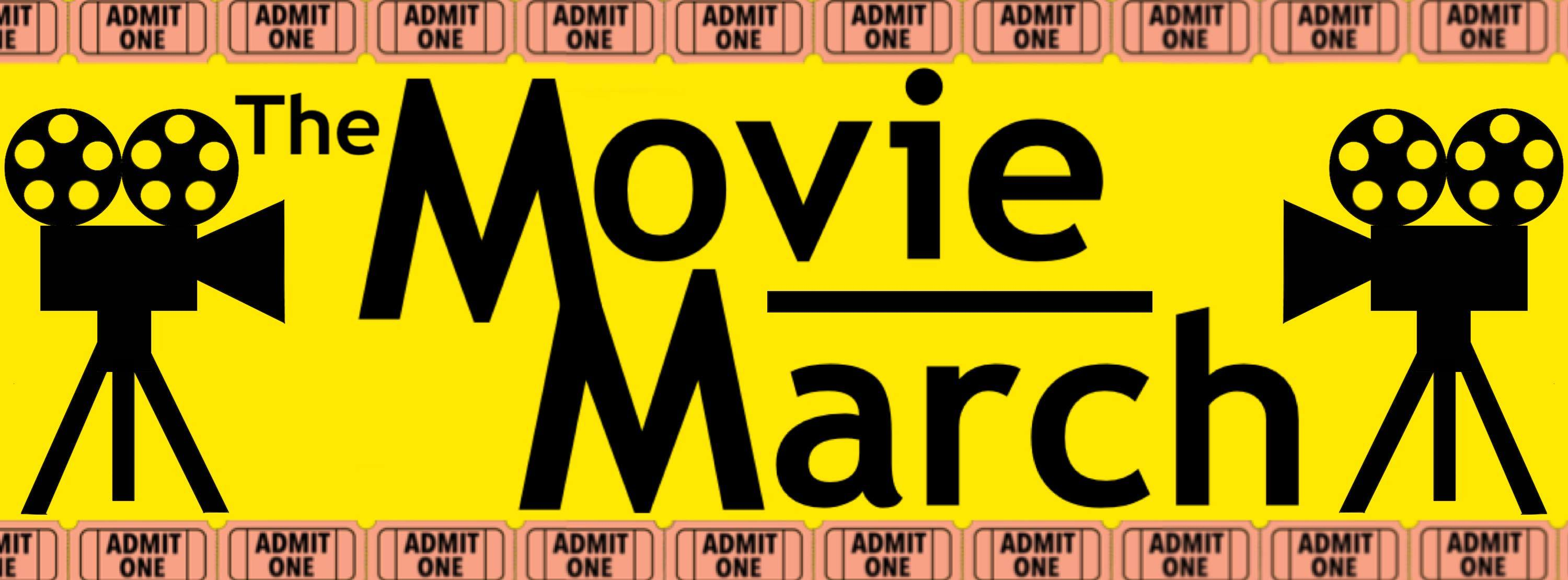 The Movie March!